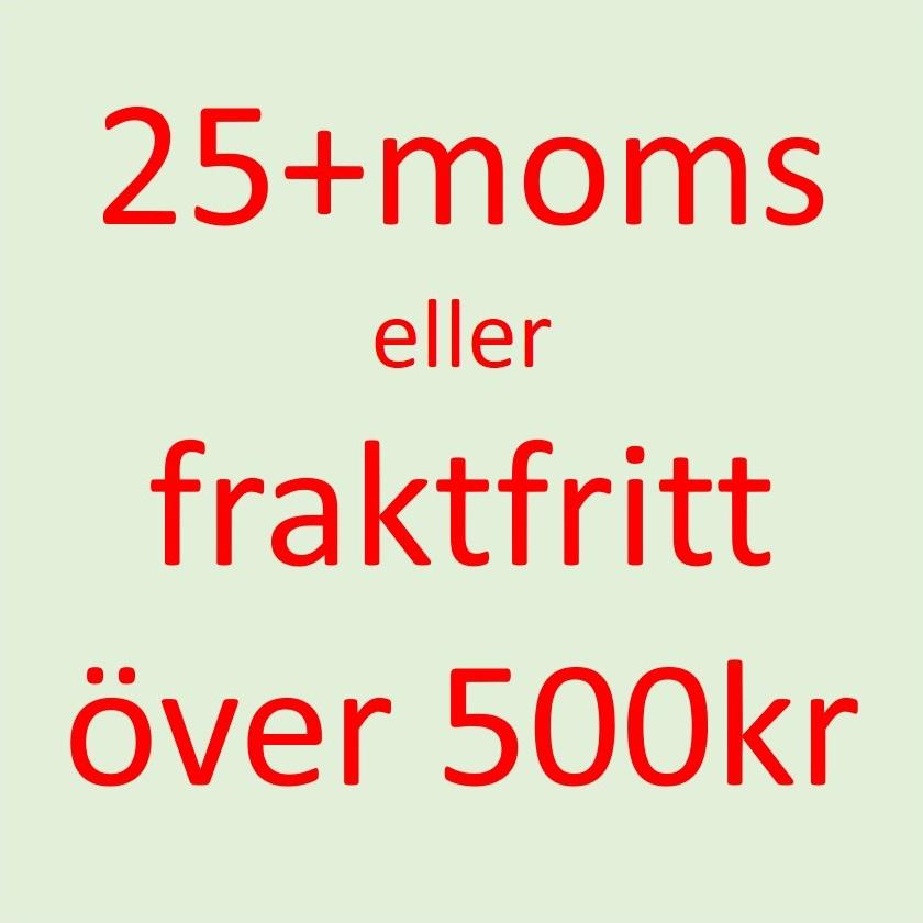Max 25kr + moms eller fraktfritt över 500kr